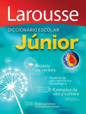 Diccionario Escolar Junior: Larousse Junior School Dictionary (Spanish Edition)