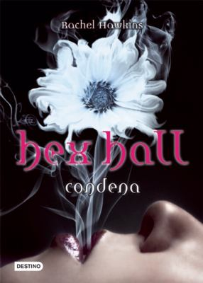 Hex Hall 1. Condena (Spanish Edition)