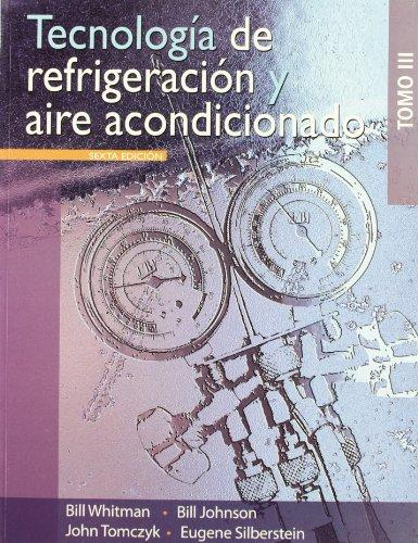 Tecnologia de refrigeracion y aire acondicionado / Refrigeration and Air Conditioning Technology, Vol. 3 (Spanish Edition)