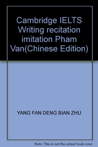 Cambridge IELTS Writing recitation imitation Pham Van(Chinese Edition)
