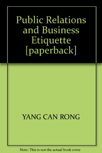 Public Relations and Business Etiquette [paperback]