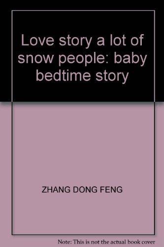Love story a lot of snow people: baby bedtime story