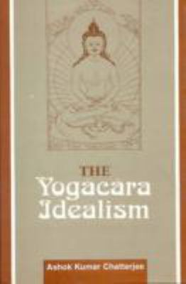 The Yogacara Idealism
