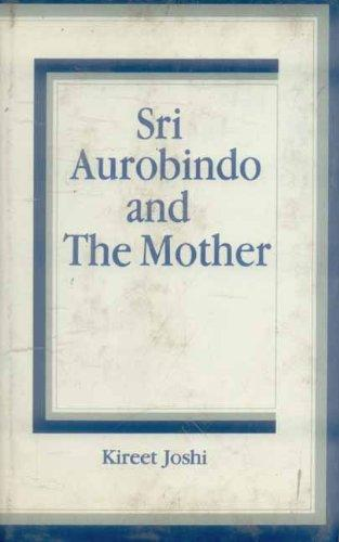 Sri Aurobindo and the Mother: Glimpses of Their Experiments, Experiences, and Realizations