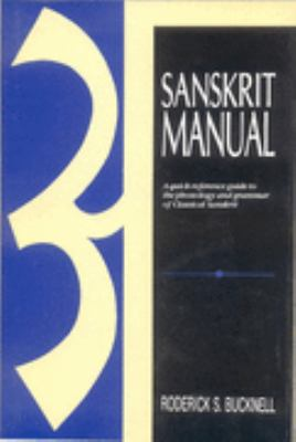 Sanskrit Manual A Quick-Reference Guide to the Phonology and Grammar of Classical Sanskrit