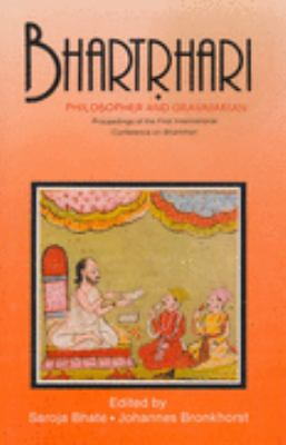 Bhartrhari: Philosopher and Grammarian (Proceedings of the First International Conference on Bhartrhari)