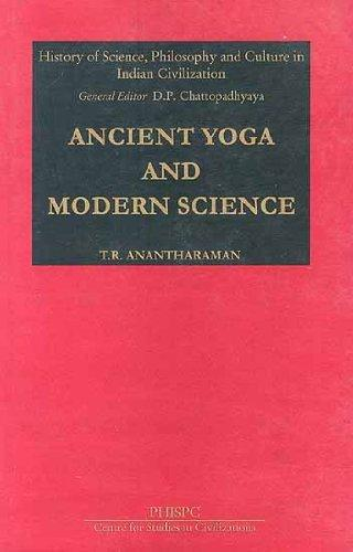 Ancient Yoga and Modern Science (Phispc Monograph Series on History of Philosophy, Science and Culture in India, 7)