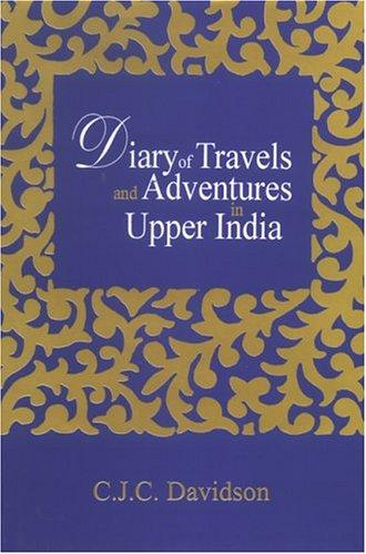 Diary of Travels and Adventures in Upper India (2 Vols.)
