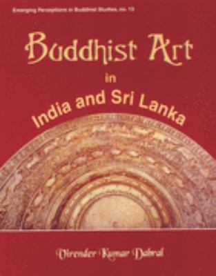 Buddhist Art in India and SRI Lanka: 3rd Century BC to 6th Century Ad: A Critical Study