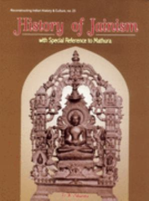 History of Jainism: With Special Reference to Mathuraa
