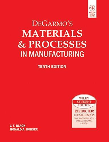 Degarmo'S Materials & Processes In Manufacturing, 10Th Ed