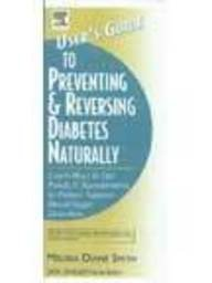The Users Guide To Preventing And Reversing Diabetes Naturally