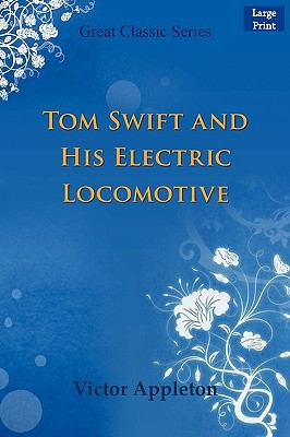 Tom Swift And His Electric Locomotive