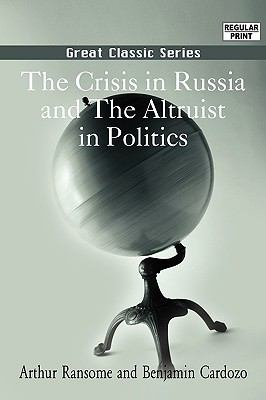 The Crisis In Russia And The Altruist In Politics