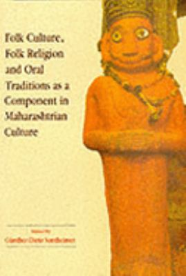 Folk Culture, Folk Religion and Oral Traditions As a Component in Maharashtrain Culture