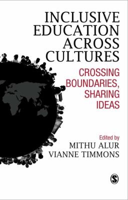 Inclusive Education Across Cultures: Crossing Boundaries, Sharing Ideas