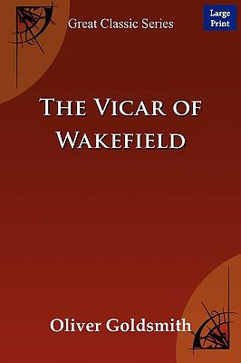 The Vicar of Wakefield (Large Print)