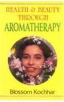 Health and Beauty Through Aromatherapy