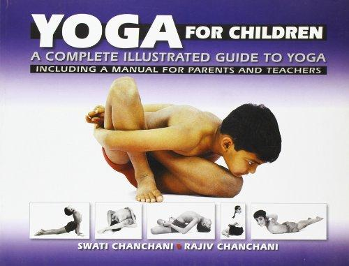Yoga For Children: A Complete Illustrated Guide To Yoga