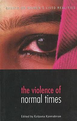 Violence of Normal Times: Essays on Women's Lived Realities