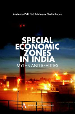Special Economic Zones in India: Myths and Realities