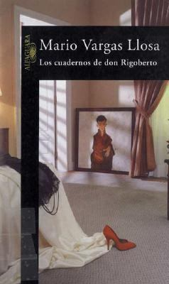 Los cuadernos de don Rigoberto (The Notebooks of Don Rigoberto) - Mario Vargas Llosa - Paperback - Spanish-language Edition