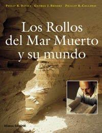 Los rollos del Mar Muerto y su mundo/ The Complete World of The Dead Sea Scrolls (Spanish Edition)