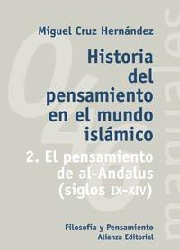 Historia del pensamiento en el mundo islamico / Thought History in the Islamic world: El Pensamiento De Al-andalus Siglos Ix-xiv / the Thought of ... Universitario. Manuales) (Spanish Edition)