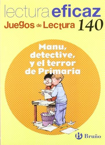 Manu, detective, y el terror de primaria / Manu, Detective, and the Terror of Elementary School: Lectura eficaz / Effective reading (Juegos De Lectura / Reading Games) (Spanish Edition)