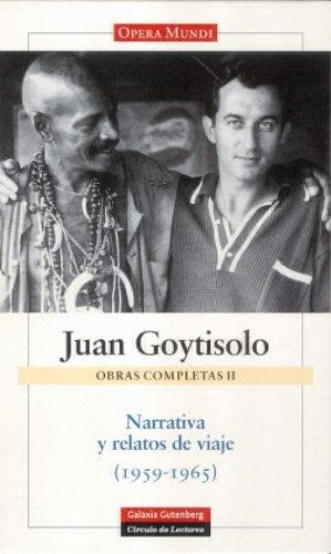 Narrativa y relatos de viajes 1959-1965/ Narratives and Tales of Travels 1959-1965: Obras completas/ Complete Work (Spanish Edition)