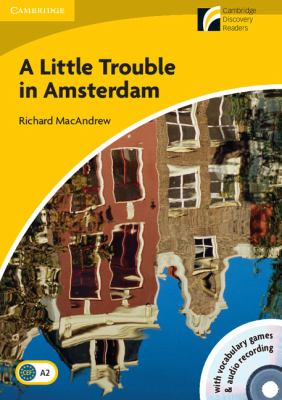 A Little Trouble in Amsterdam Level 2 Elementary/Lower-Intermediate Book and Audio CD Pack [With CDROM]