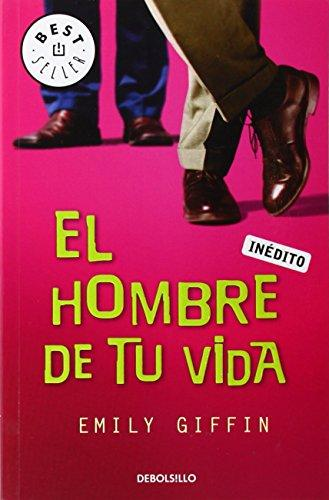 El hombre de tu vida/ Love The One You're With (Spanish Edition)