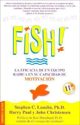 !Fish! La Eficacia de un Equipo Radica en Su Capacidad de Motivacion - Stephen C. Lundin, John Christensen, Ken Blanchard pdf epub
