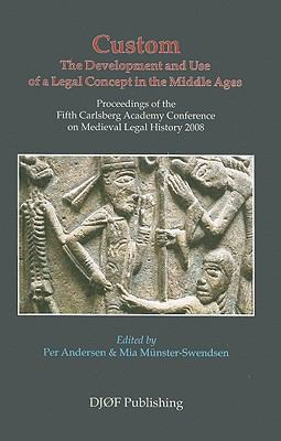 Custom: The Development and Use of a Legal Concept in the Middle Ages