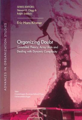 Organizing Doubt: Grounded Theory, Army Units and Dealing with Dynamic Complexity