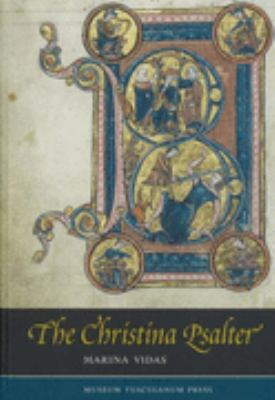 Christina Psalter A Study of the Images and Texts in a French Early Thirteenth-Century Illuminated Manuscript