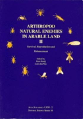Arthropod Natural Enemies in Arable Land 2 Survival, Reproduction and Enhancement