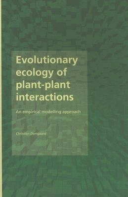 Evolutionary Ecology Of Plant-plant Interactions An Empirical Modelling Approach