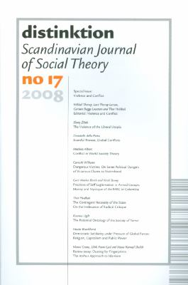 Distinktion: Scandinavian Journal of Social Theory, no. 17, 2008. Special issue: Violence and Conflict