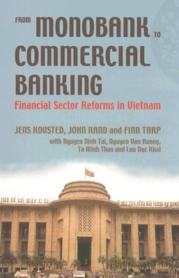 From Monobank To Commercial Banking Financial Sector Reforms In Vietnam, 1988-2003