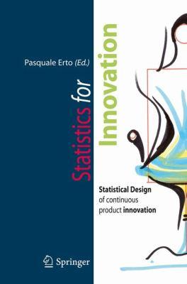 Statistics for Innovation: Statistical Design of