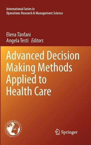 Advanced Decision Making Methods Applied to Health Care (International Series in Operations Research & Management Science)