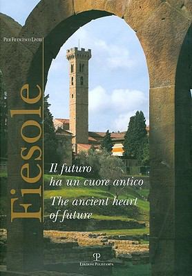 Fiesole : Il futuro ha un cuore antico / the ancient heart of Future