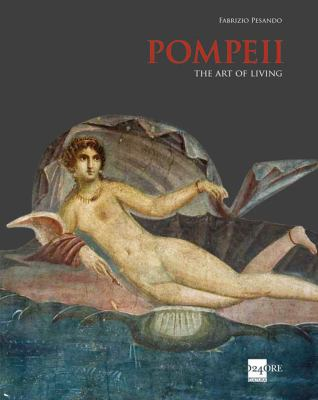 Pompeii : The Art of Living