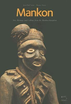 Mankon, Arts, Heritage And Culture From The Mankon Kingdom ( Western Cameroon) Catalogue of The Mankon Museum