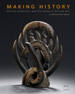 Making History : The Femi Akinsanya African Art Collection