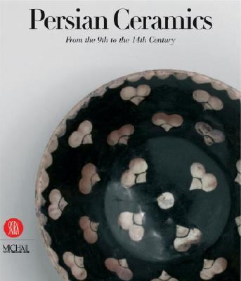 Persian Ceramics From the 9th to the 14th Century