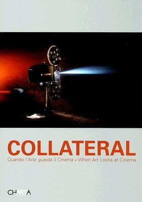 Collateral When Art Looks at Cinema