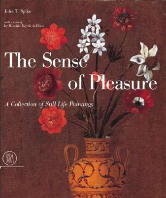 Sense of Pleasure A Collection of Still-Life Paintings
