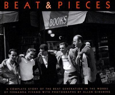 Beat & Pieces A Complete Story of the Beat Generation